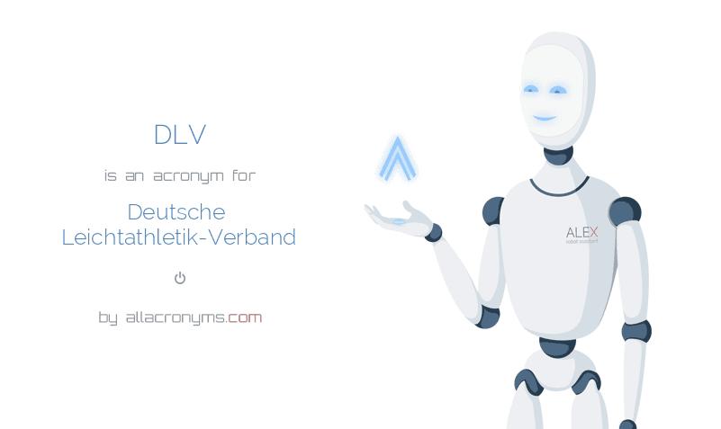 DLV is  an  acronym  for Deutsche Leichtathletik-Verband