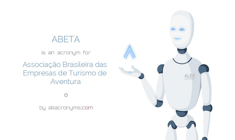 ABETA is  an  acronym  for Associação Brasileira das Empresas de Turismo de Aventura