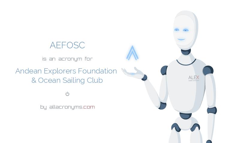 AEFOSC is  an  acronym  for Andean Explorers Foundation & Ocean Sailing Club