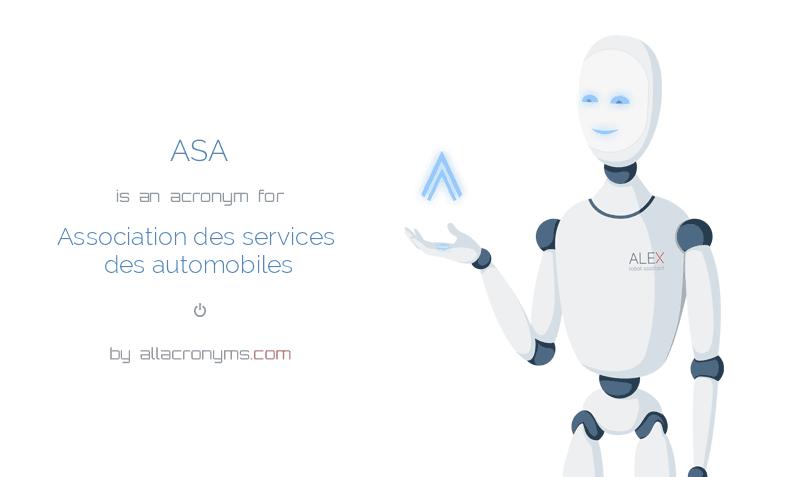ASA is  an  acronym  for Association des services des automobiles