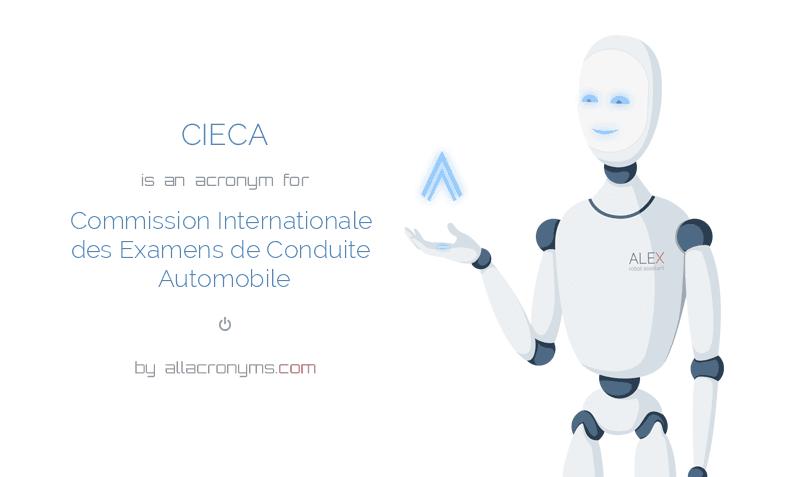 CIECA is  an  acronym  for Commission Internationale des Examens de Conduite Automobile