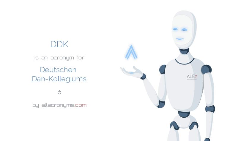 DDK is  an  acronym  for Deutschen Dan-Kollegiums