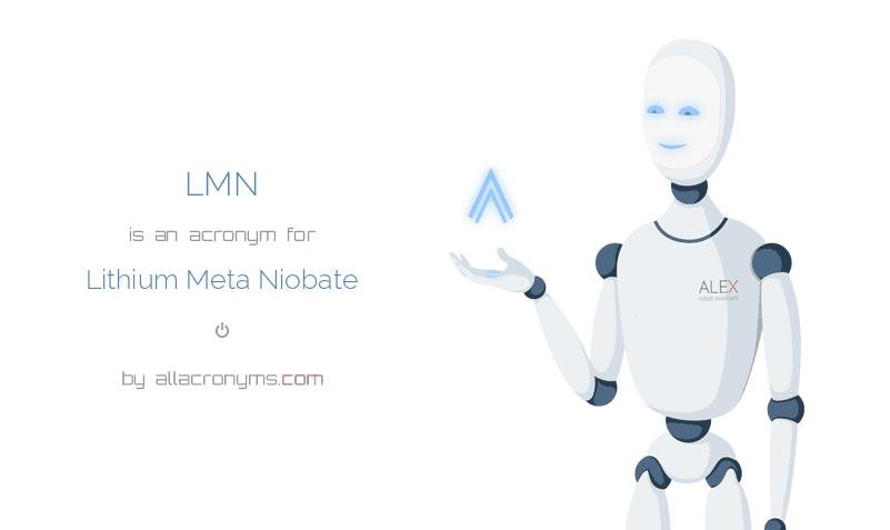 LMN is  an  acronym  for Lithium Meta Niobate