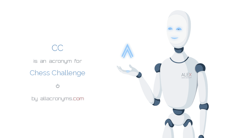 CC is  an  acronym  for Chess Challenge