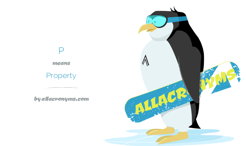 P means Property