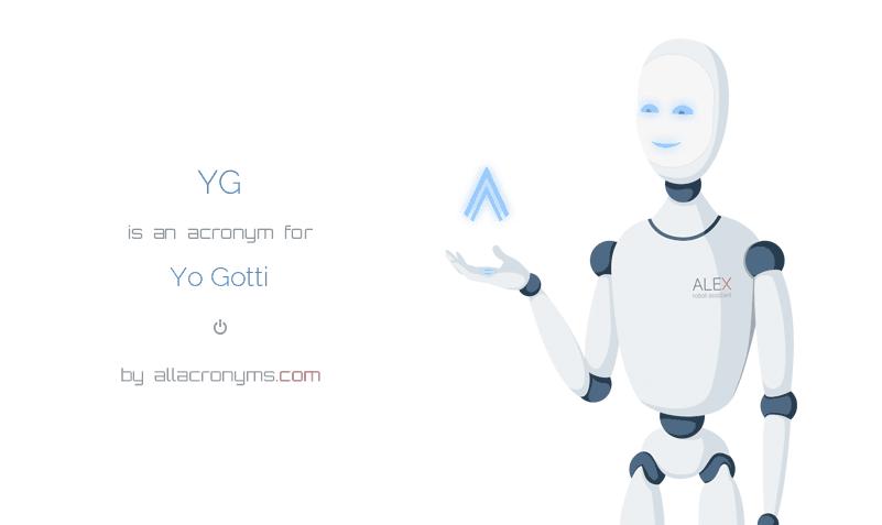 YG is  an  acronym  for Yo Gotti