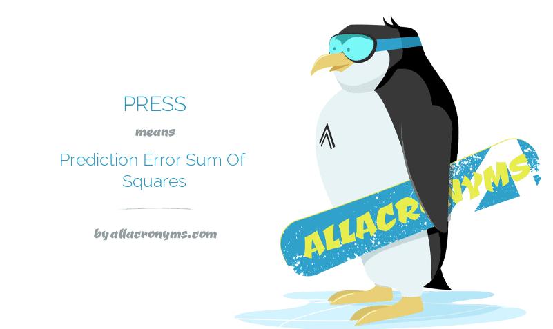 PRESS means Prediction Error Sum Of Squares