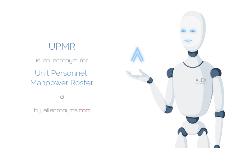 UPMR is  an  acronym  for Unit Personnel Manpower Roster