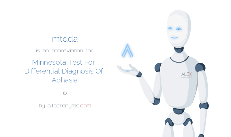 mtdda is  an  abbreviation  for Minnesota Test For Differential Diagnosis Of Aphasia