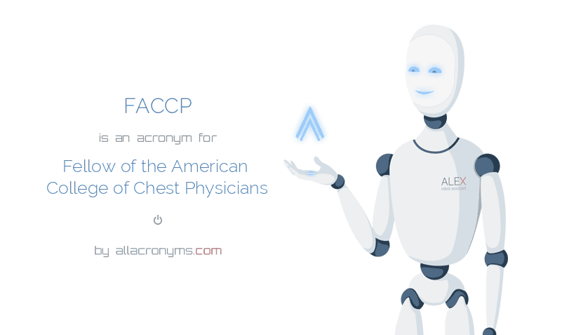 FACCP is  an  acronym  for Fellow of the American College of Chest Physicians