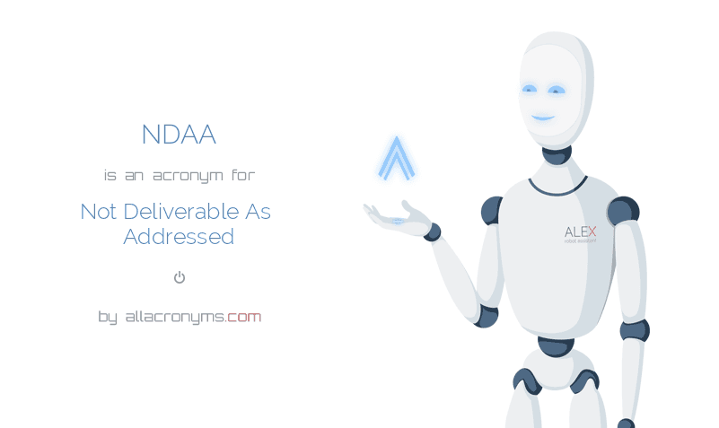 NDAA is  an  acronym  for Not Deliverable As Addressed