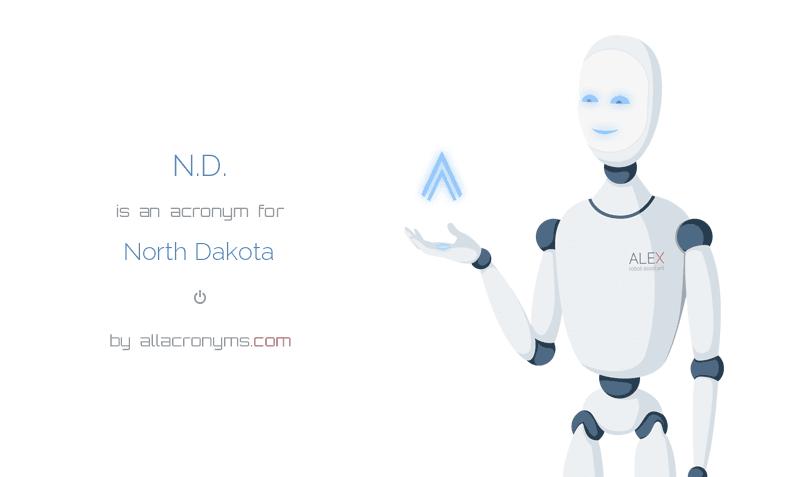 N.D. is  an  acronym  for North Dakota