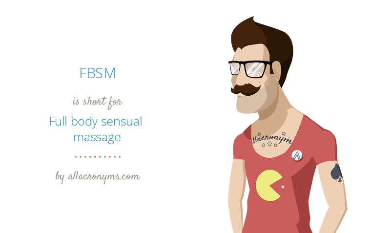 FBSM is short for Full body sensual massage