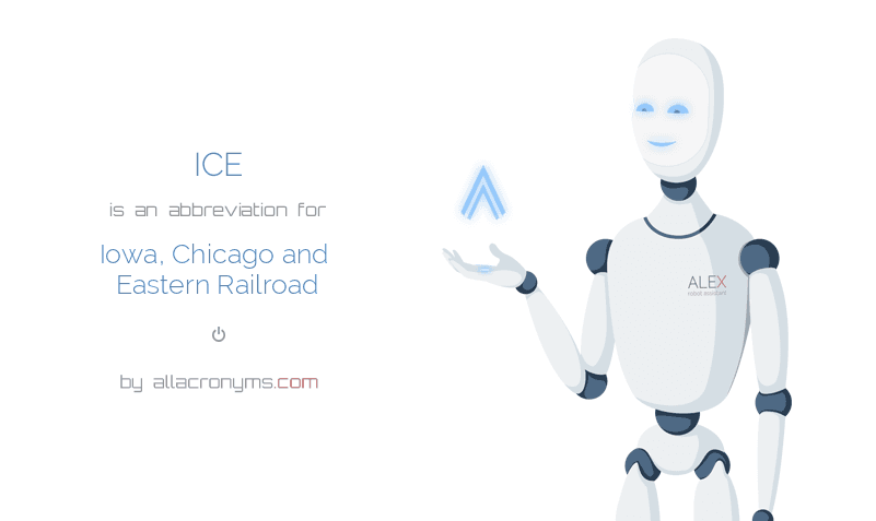 ICE is  an  abbreviation  for Iowa, Chicago and Eastern Railroad