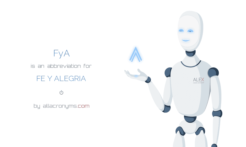 FyA is  an  abbreviation  for FE Y ALEGRIA