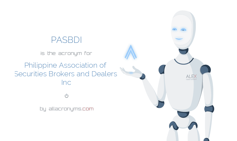 PASBDI is  the  acronym  for Philippine Association of Securities Brokers and Dealers Inc
