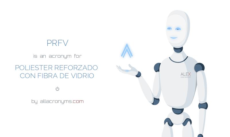 PRFV is  an  acronym  for POLIESTER REFORZADO CON FIBRA DE VIDRIO