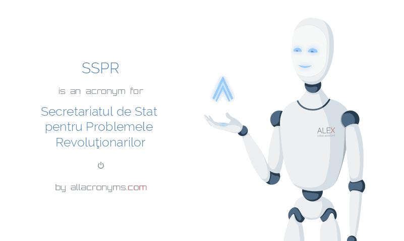 SSPR is  an  acronym  for Secretariatul de Stat pentru Problemele Revoluţionarilor