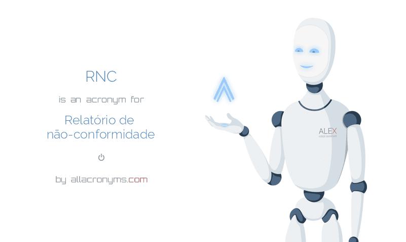 RNC is  an  acronym  for Relatório de não-conformidade