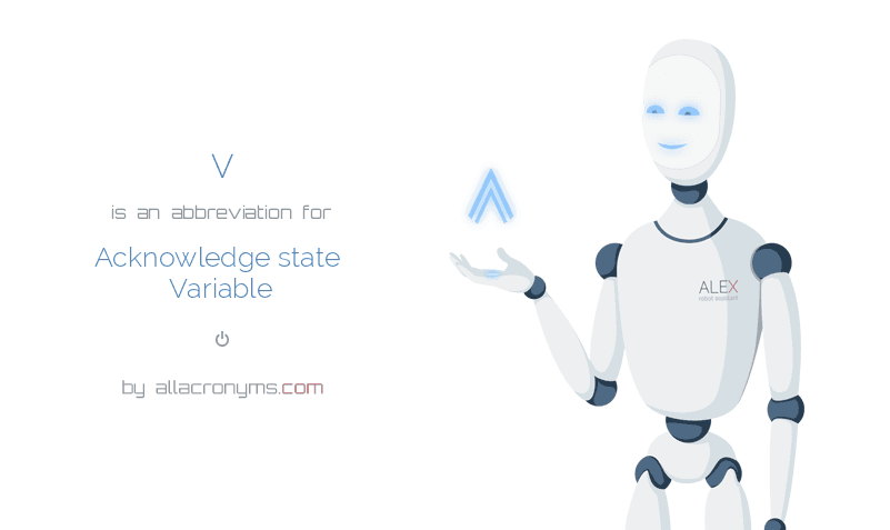 V is  an  abbreviation  for Acknowledge state Variable