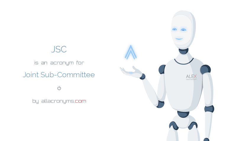 JSC is  an  acronym  for Joint Sub-Committee