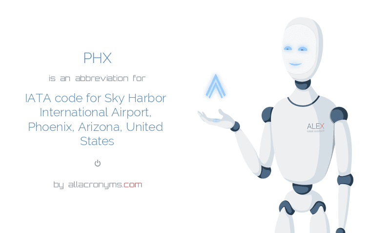 PHX is  an  abbreviation  for IATA code for Sky Harbor International Airport, Phoenix, Arizona, United States