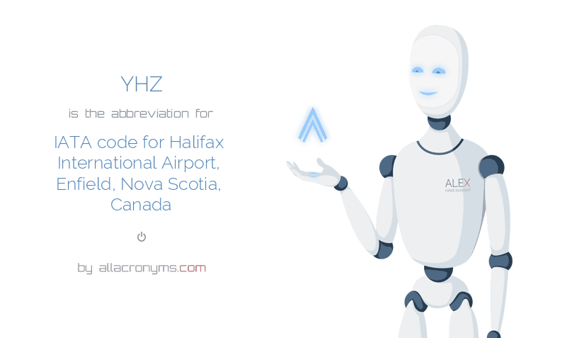 YHZ is  the  abbreviation  for IATA code for Halifax International Airport, Enfield, Nova Scotia, Canada