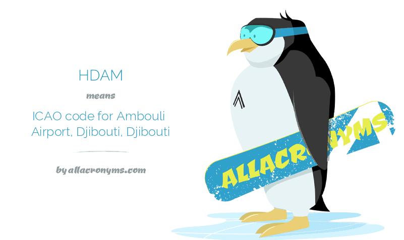 HDAM means ICAO code for Ambouli Airport, Djibouti, Djibouti