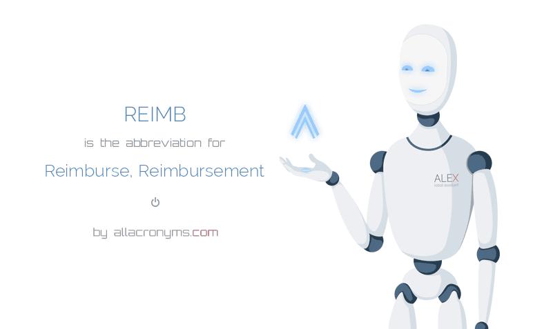 REIMB is  the  abbreviation  for Reimburse, Reimbursement
