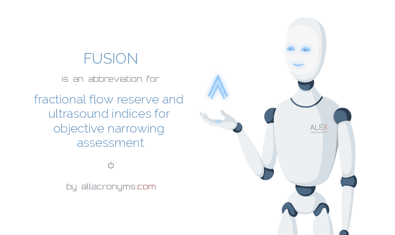 FUSION is  an  abbreviation  for fractional flow reserve and ultrasound indices for objective narrowing assessment