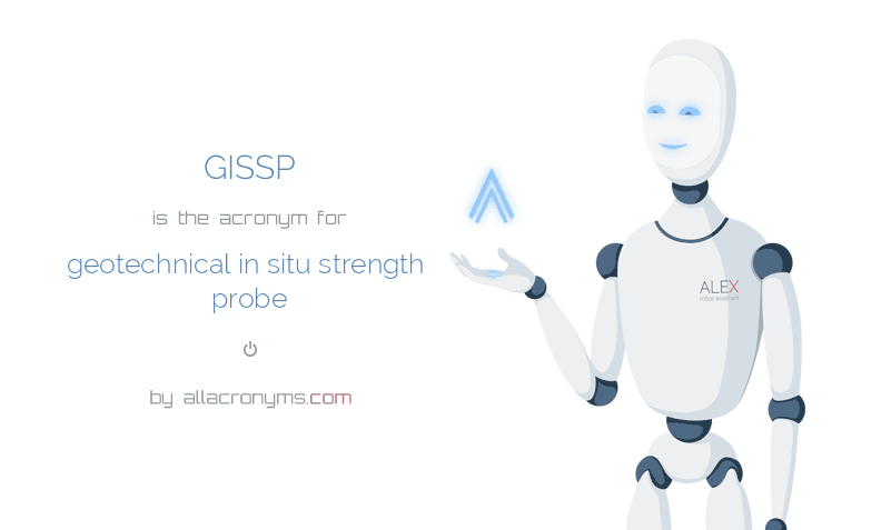 GISSP is  the  acronym  for geotechnical in situ strength probe