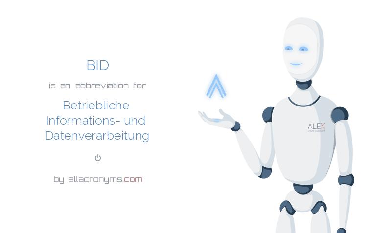 BID is  an  abbreviation  for Betriebliche Informations- und Datenverarbeitung