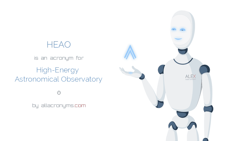 HEAO is  an  acronym  for High-Energy Astronomical Observatory