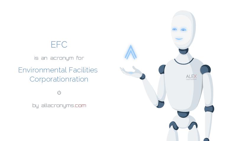 EFC is  an  acronym  for Environmental Facilities Corporationration