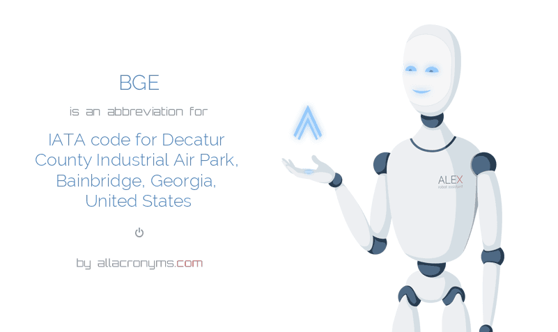 BGE is  an  abbreviation  for IATA code for Decatur County Industrial Air Park, Bainbridge, Georgia, United States
