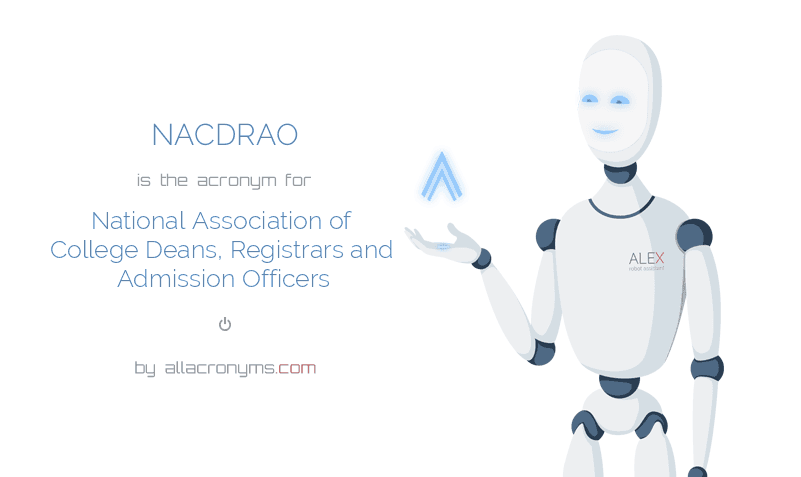NACDRAO is  the  acronym  for National Association of College Deans, Registrars and Admission Officers