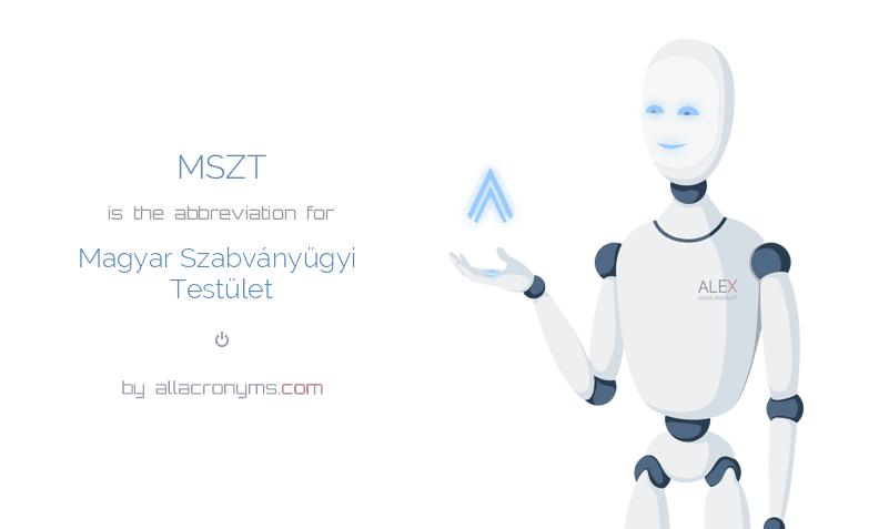 MSZT is  the  abbreviation  for Magyar Szabványügyi Testület