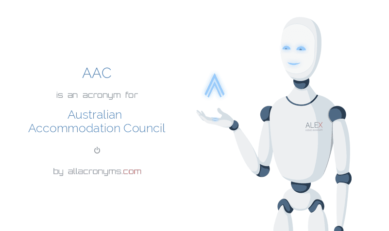 AAC is  an  acronym  for Australian Accommodation Council