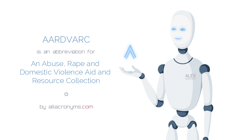 AARDVARC is  an  abbreviation  for An Abuse, Rape and Domestic Violence Aid and Resource Collection