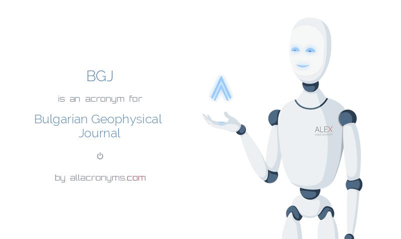 BGJ is  an  acronym  for Bulgarian Geophysical Journal