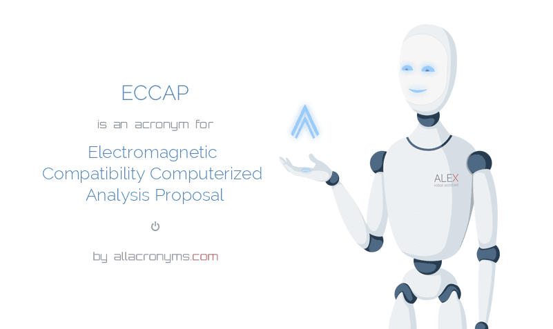 ECCAP is  an  acronym  for Electromagnetic Compatibility Computerized Analysis Proposal