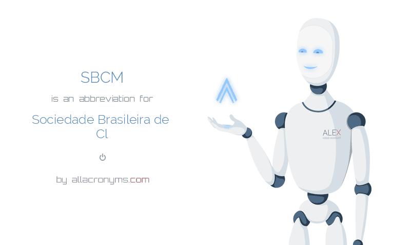 SBCM is  an  abbreviation  for Sociedade Brasileira de Cl