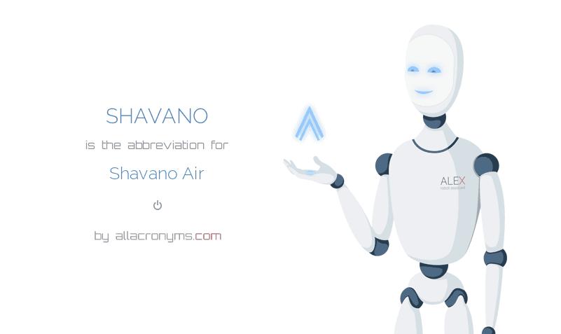 SHAVANO is  the  abbreviation  for Shavano Air