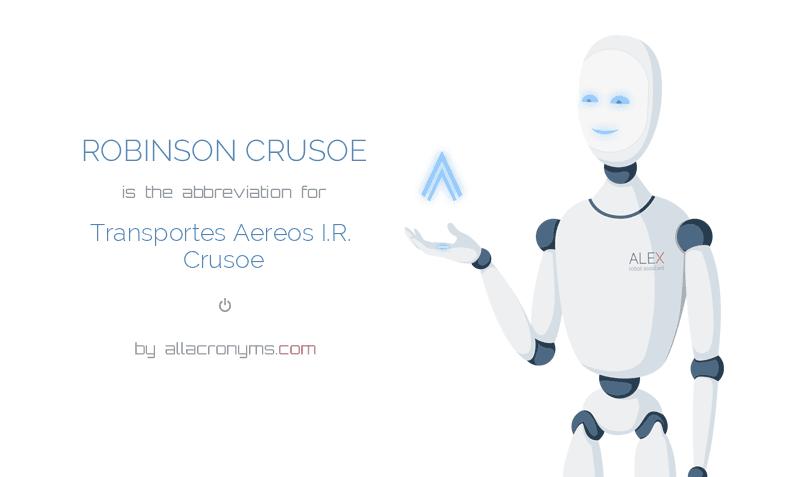 ROBINSON CRUSOE is  the  abbreviation  for Transportes Aereos I.R. Crusoe