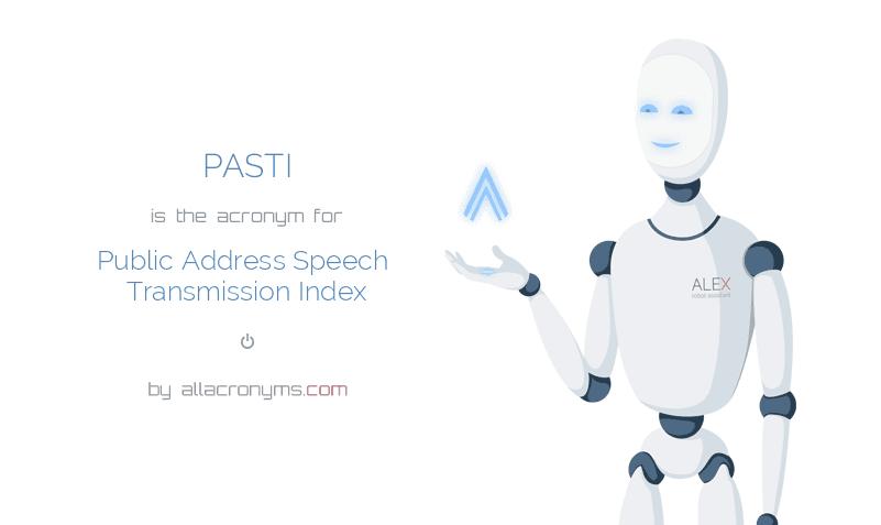 PASTI is  the  acronym  for Public Address Speech Transmission Index