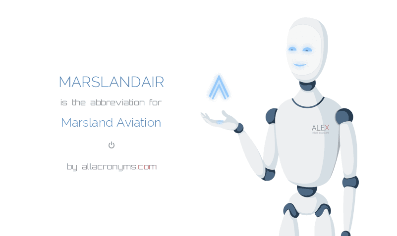 MARSLANDAIR is  the  abbreviation  for Marsland Aviation