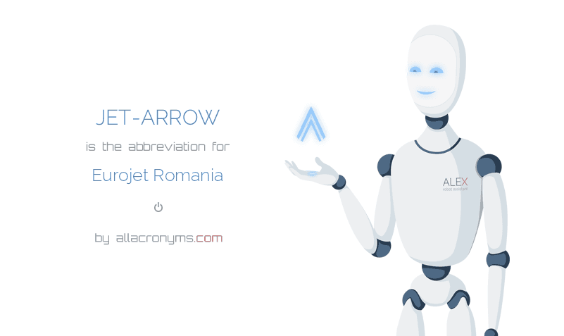 JET-ARROW is  the  abbreviation  for Eurojet Romania