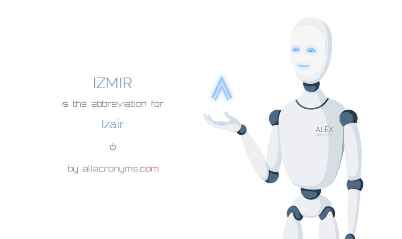 IZMIR is  the  abbreviation  for Izair