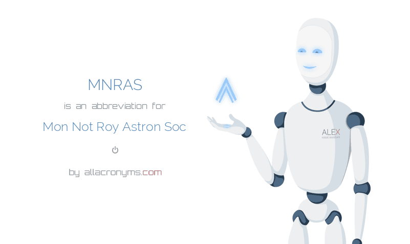 MNRAS is  an  abbreviation  for Mon Not Roy Astron Soc