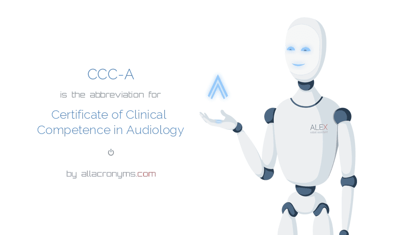 CCC-A abbreviation stands for Certificate of Clinical Competence in ...